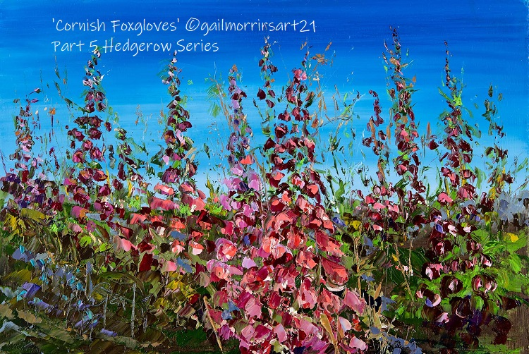 Cornish Foxgloves - Part 5 of my Hedgerow Series Original oil painting £165