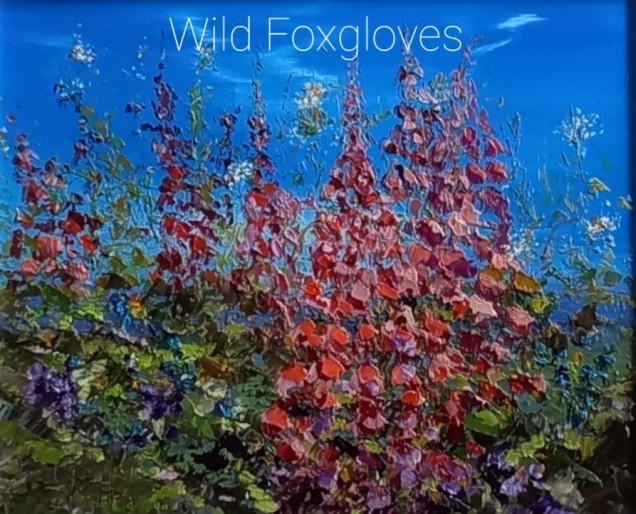 Wild Foxgloves - Original oil painting £165